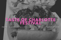 Taste of Charlotte Festival 2021
